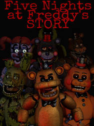 The Five Fights at Freddy's Story by FuntimeFreddyMaster