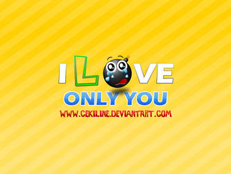 I love only you by Cekiline