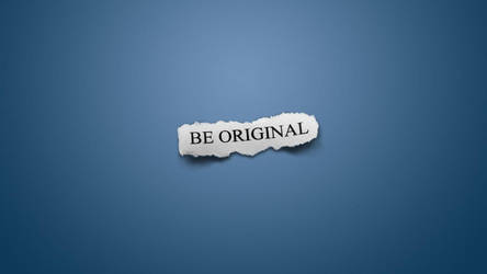 Be Original by blackkrypt0nite