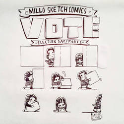 VOTE (Election day Part 1) by MilloSketch