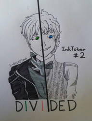 InkTober #2 - Divided by V-Rizzetho
