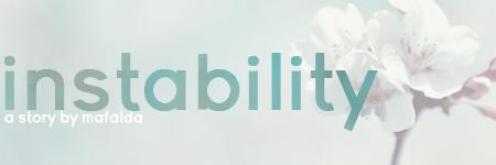 instability - an original story by iamsobizarre