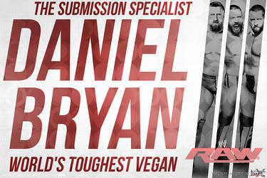 New Daniel Bryan WWE Wallpaper by TheElectrifyingOneHD