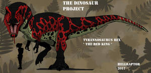 Tyrannosaurus Rex-The Red King by HellraptorStudios