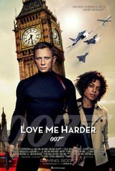 Love Me Harder - James Bond 007 Fan Poster by DogHollywood