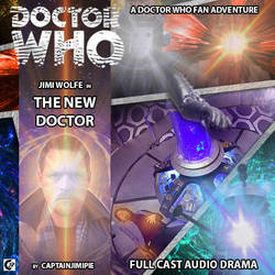 DW Fan Audio Series : EP1 - The New Doctor by CaptainJimiPie