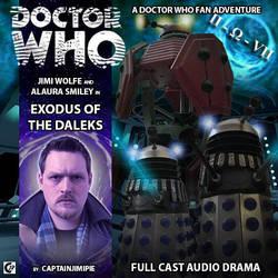 DW Fan Audio Series : EP2 - Exodus Of The Daleks by CaptainJimiPie