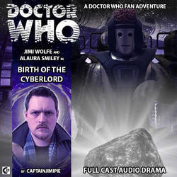 DW Fan Audio Series : EP3 - Birth Of The Cyberlord by CaptainJimiPie
