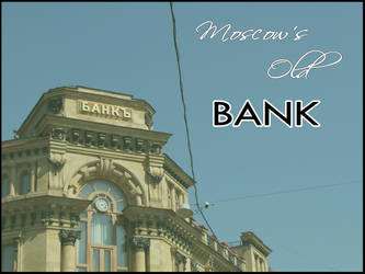 .:Moscow's Old Bank:. by Develishious