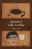 Hipsters Like Coffee by atomantic