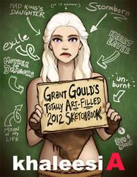 2012 Sketchbook: Khaleesi A by grantgoboom