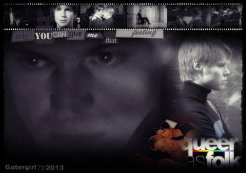 QaF - Only You Make Me Feel by Gatergirl79