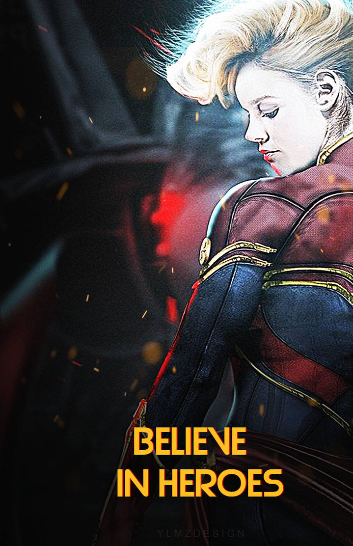 Captain Marvel Wallpaper Poster Believe In Heroes By Ylmzdesign On