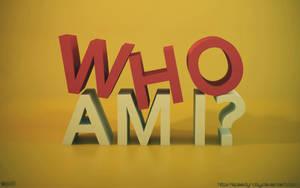 WHO AM I? by SpEEdyRoBy