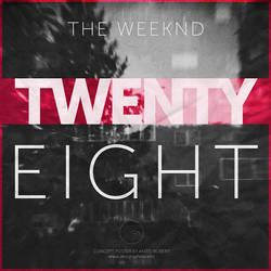 The Weeknd - Twenty Eight (Concept Artwork) by SpEEdyRoBy