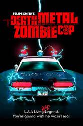 DEATH METAL ZOMBIE COP: The Hoosegow by FelipeSmith