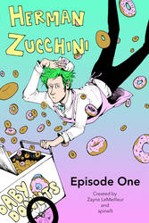 Herman Zucchini Episode One Cover Page by FancyPantsOwl