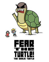 Fear the Turtle. by Tpose
