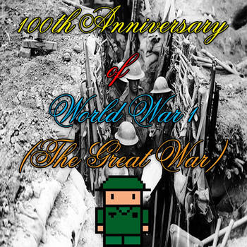 Happy 100th Anniversary of WW1 (The Great War) by kouliousis
