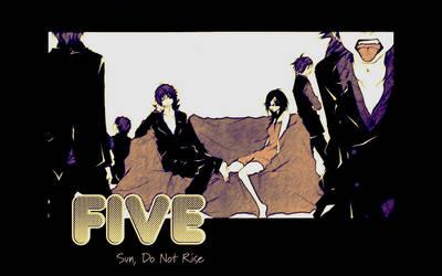 Five - Sun, do not rise by risingmaelstrom