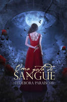 Book Cover - Uma Gota de Sangue by MirellaSantana