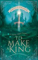 Book Cover - To Make A King by MirellaSantana