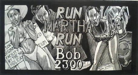 Run Martha, Run! by JohnDrake006