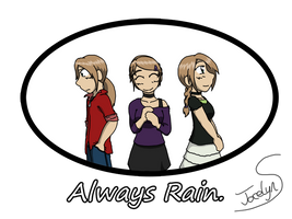 Always Rain by JocelynSamara