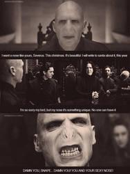 I want your nose, Severus by MarySeverus