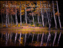 The Beauty Of Colorado 2014 Calendar by kkart