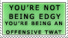You're Not Edgy Stamp by Spikytastic