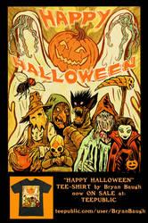 Happy Halloween Tee Shirt Now ON SALE by BryanBaugh