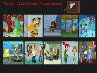 Top 10 Least Favorite TV Show Episodes by air30002 by air30002