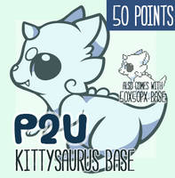 :Pay-To-Use Kittysaurus Base(50 points): by PrePAWSterous