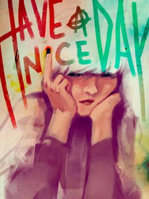 Have a Nice Day by bentonAsylum