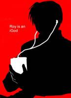 Roy is an iGod by Kilimac