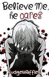 Believe Me, He Cares (Story Cover) by angelica-micah