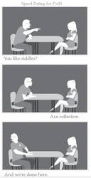 Speed Dating for PotD - Axe Me Anything by dartfu