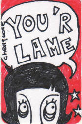 You are lame by LuckyCherry