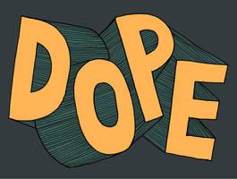 Dope by JayRoeder