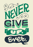 Never Give Up by JayRoeder