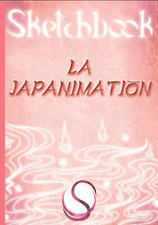 Sketchbook 1 - La japanimation by CapitaineBlue