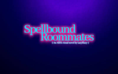 Spellbound Roommates Chapter 1 by LazyBlazy
