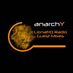 LionafriQ Radio anarchY Guest Mixes by ShiftgraphiX