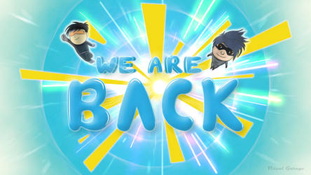 We Are Back by techngame