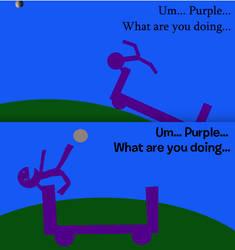 Purple being a scrub part 1 by alexlion0511