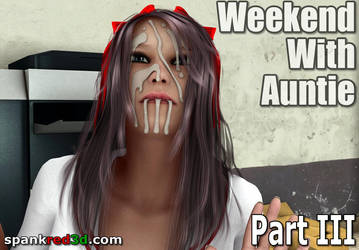 Weekend at aunties III by SpankRed