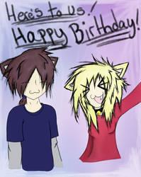 Here's To Us! Happy Birthday! by WeirdoAnimeGirl