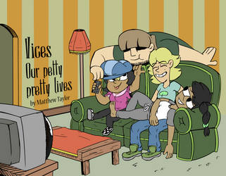 Vices: Our Petty pretty lives by Mattdrawstoons