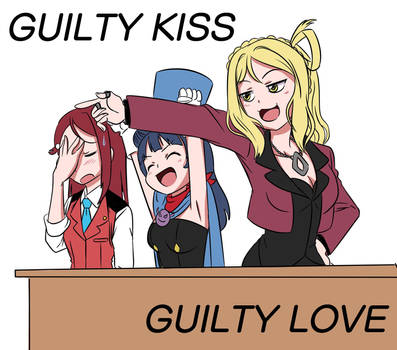 Guilty kiss and Guilty love by DAgilityRei
